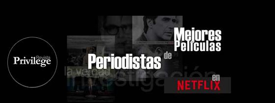 Mejores películas de periodistas en Netflix